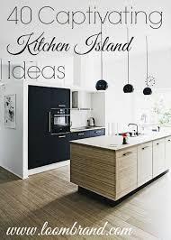 40 captivating kitchen island ideas loombrand