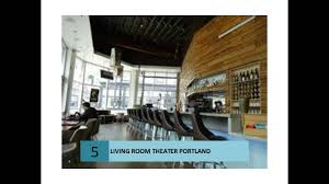 Livingroom Theater Portland Or Living Room Theaters Eventful Movies Youtube