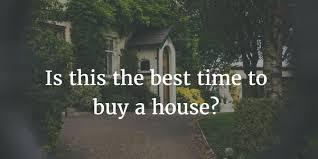 is this the best time to buy a house quora