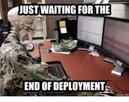 Deployment Memes - just waiting for the end of deployment meme on me me