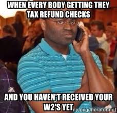 Tax Refund Meme - when every body getting they tax refund checks and you haven t