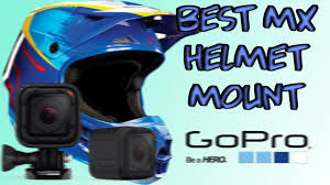 helmets for motocross best gopro hero4 session helmet mount for motocross and moto youtube