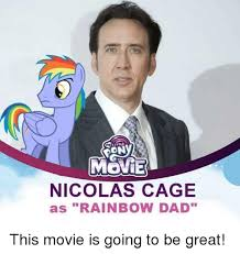 What Movie Is The Nicolas Cage Meme From - movie nicolas cage as rainbow dad this movie is going to be great