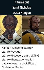 St Nicholas Meme - it turns out saint nicholas was a klingon looper klingon klingons