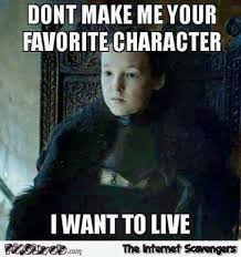 Who Me Meme - don t make me your favorite character game of thrones meme pmslweb