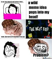 Scumbag Brain Meme - scumbag brain by shaynab123 meme center
