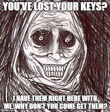 Lost Keys Meme - unwanted house guest meme imgflip