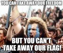 Freedom Meme - braveheart freedom meme generator imgflip