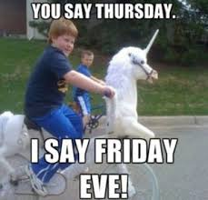 Almost Friday Meme - its almost thursday meme almost best of the funny meme
