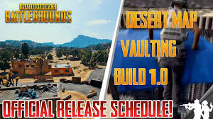 pubg new map xbox pubg news official release schedule for vaulting new desert map