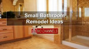 Remodel Ideas For Small Bathrooms Small Bathroom Remodel Ideas Youtube