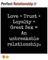 perfect relationship 00 love trust loyalty great sex an