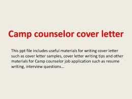 Camp Counselor Resume Cover Letter For Summer Camp Cover Letter For Counseling Resume