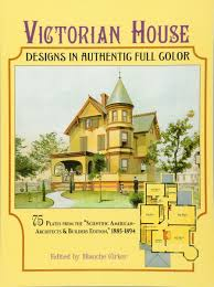 victorian house designs in authentic full color 75 plates from