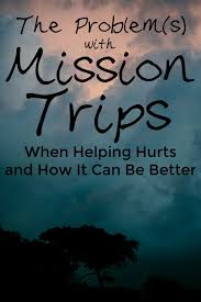 the problem s with mission trips intentional travelers