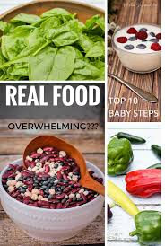 10 steps to real food u0026 natural living success without overwhelm