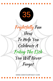 35 frightfully ideas to help you celebrate a friday the 13th