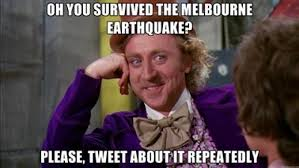 Earthquake Meme - the best of melbourne earthquake memes music feeds