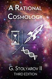 a rational cosmology u2013 treatise by g stolyarov ii u2013 third edition