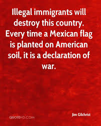 Mexican American Flag Jim Gilchrist Quotes Quotehd
