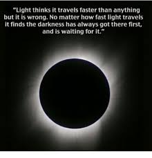 Light thinks it travels faster than anything but it is wrong no