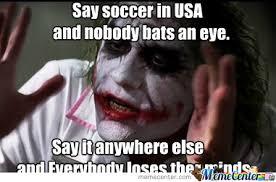 Us Soccer Meme - soccer vs futbol by avian2013 meme center