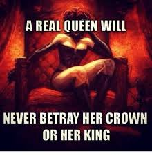 King And Queen Memes - a real queen will never betray her crown or her king queen meme on