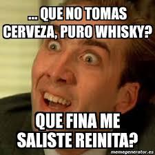 Whisky Meme - meme no me digas que no tomas cerveza puro whisky que fina