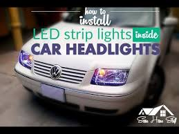 how to install led lights in car headlights how to install led strip lights inside headlights youtube