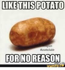 Funny Potato Memes - like this potato eunattackable for no reason funny potatoes meme