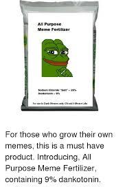 Use All The Memes - all purpose meme fertilizer sodium chloride salt 25 dankotonin 9