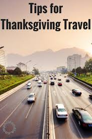 five tips for thanksgiving travel thanksgiving road trips and