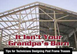 How To Build A Pole Shed Roof by Isn U0027t Your Grandpa U0027s