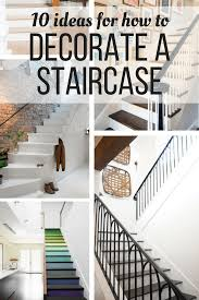 How To Decorate A Wall by How To Decorate A Staircase Love U0026 Renovations