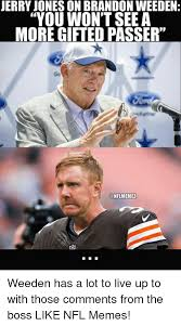 Brandon Weeden Memes - jerry joneson brandon weeden you won t see a more gifted passer