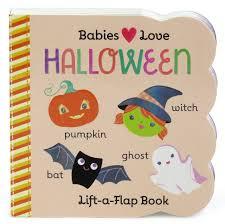 babies love halloween lift a flap board book scarlett wing