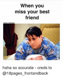 Best Friends Memes - 25 best memes about when you miss your best friend when you