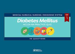 diabetes mellitus nclex rn practice quiz 1 40 questions