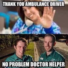 Ambulance Meme - ambulance driver humor ems