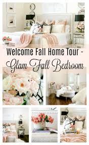 Glam Home Decor by Welcoming Fall Home Tour 2017 Glam Fall Bedroom Randi Garrett