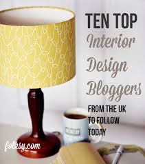 Top Interior Design Blogs by Uk Interior Design Bloggers