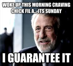 Chick Fil A Meme - livememe com i guarantee it