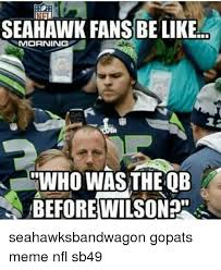 Seahawks Memes - seahawk fans be like mmorning who was the ob seahawksbandwagon