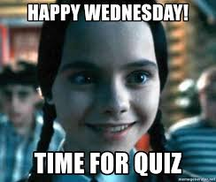 Quiz Meme - happy wednesday time for quiz wednesday addams smile meme