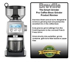 Kitchenaid Burr Coffee Grinder Review Breville The Smart Coffee Grinder Pro Review