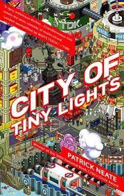 city of tiny lights city of tiny lights by patrick neate