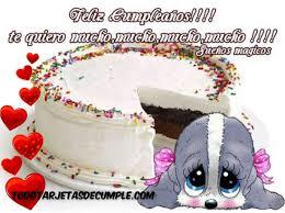 imagenes de pasteles que digan feliz cumpleaños imágenes o tarjetas de feliz cumpleaños te quiero mucho mucho
