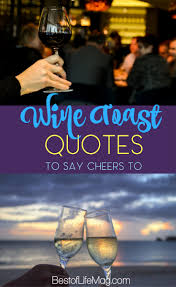 10 best wine toast quotes to say cheers to the best of