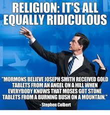 Joseph Smith Meme - religion its all equally ridiculous mormons believe joseph smith