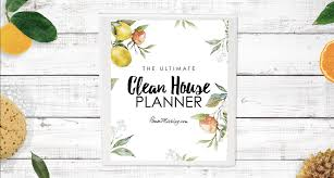 clean house the ultimate clean house planner house mix